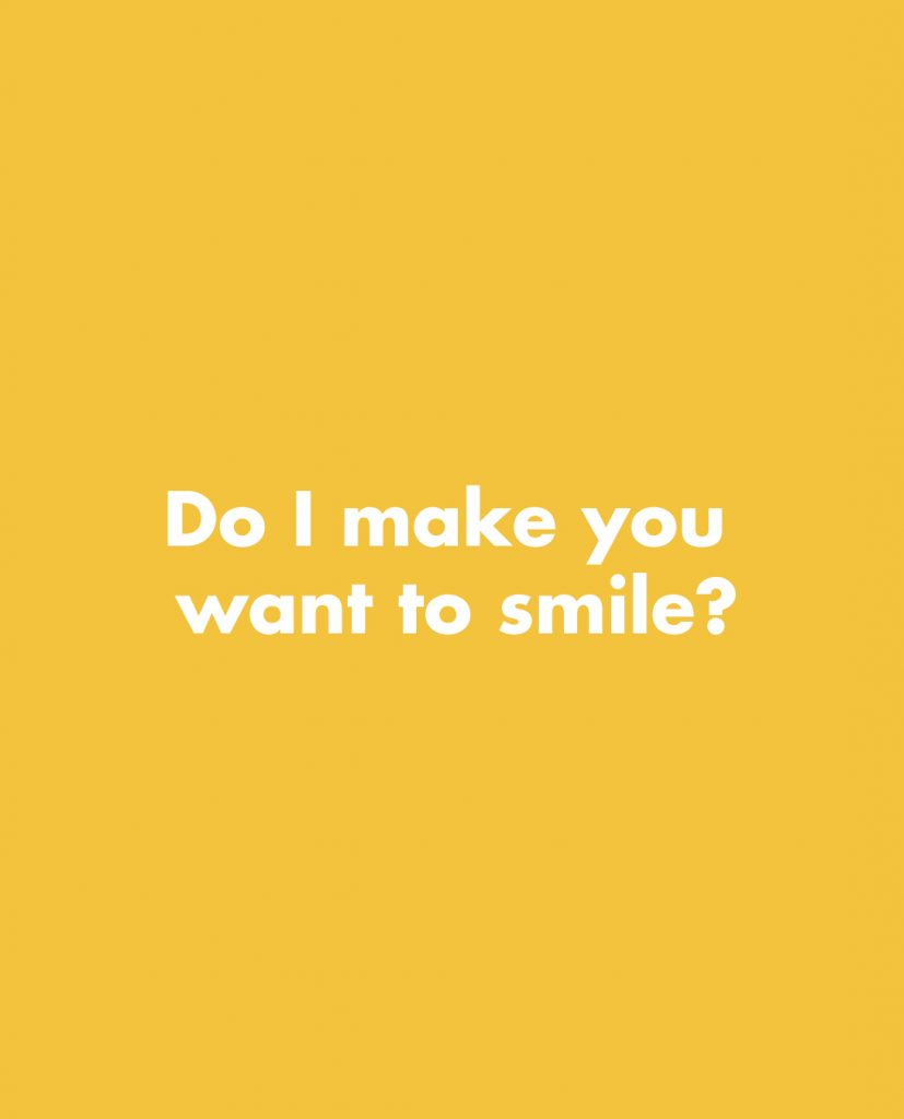 do I make you want to smile - Artkecco color quotes